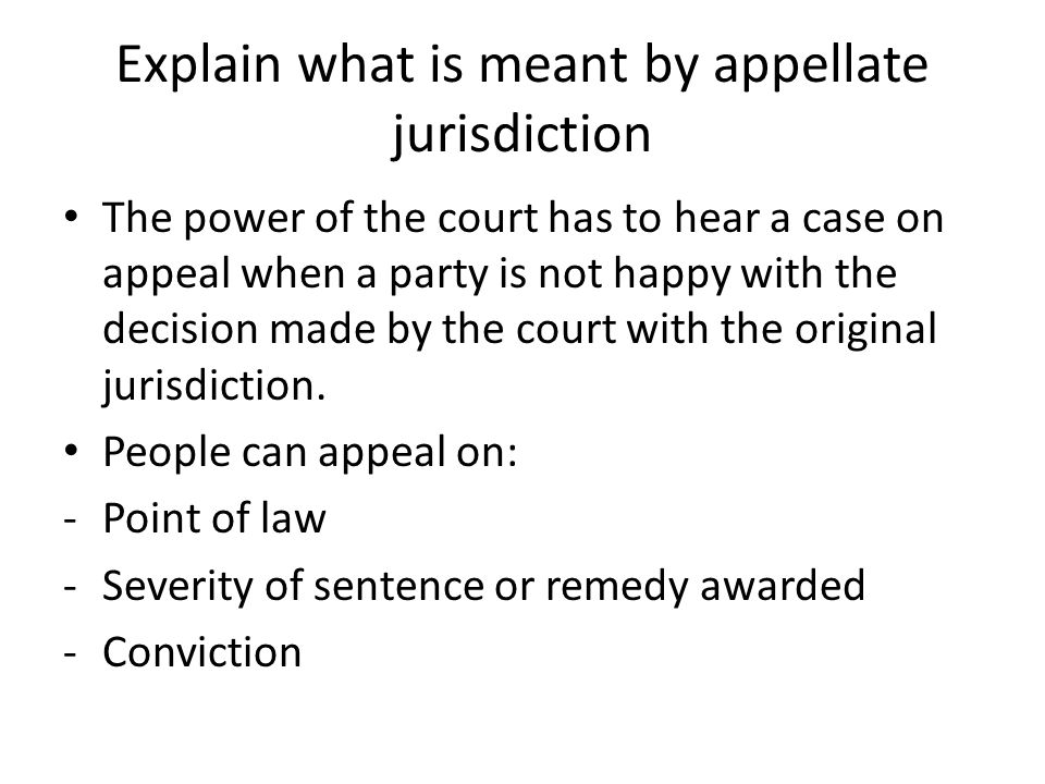 Explain what is meant by appellate jurisdiction