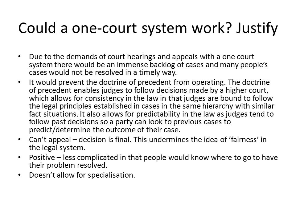 Could a one-court system work Justify