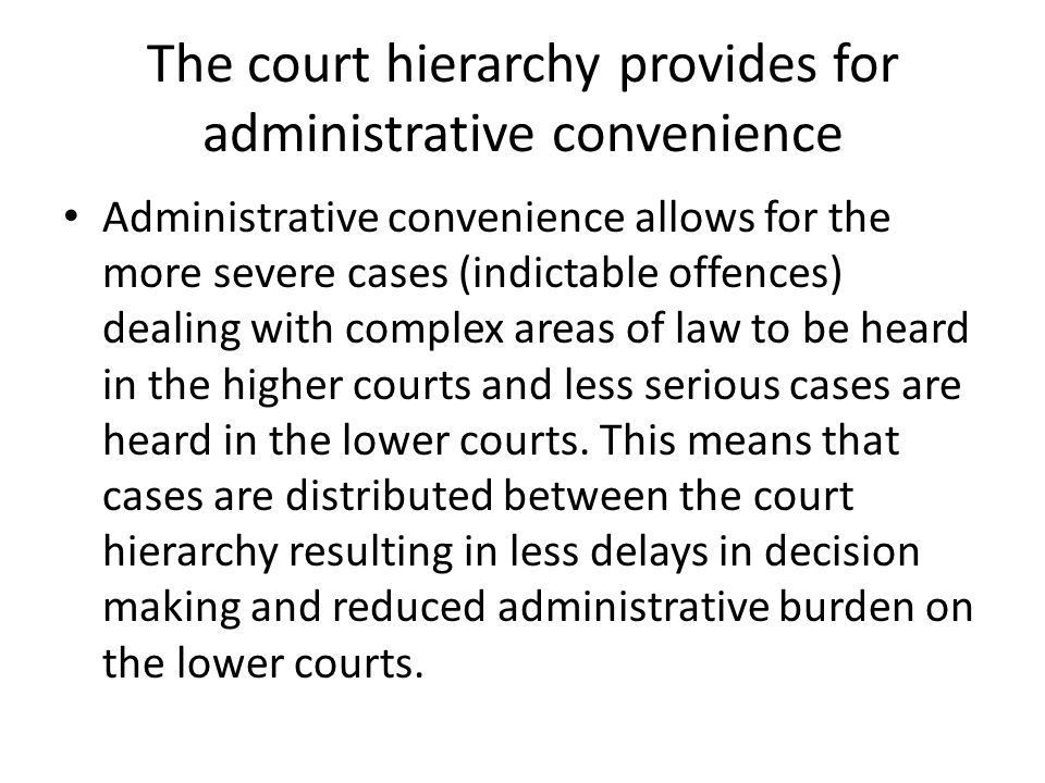 The court hierarchy provides for administrative convenience