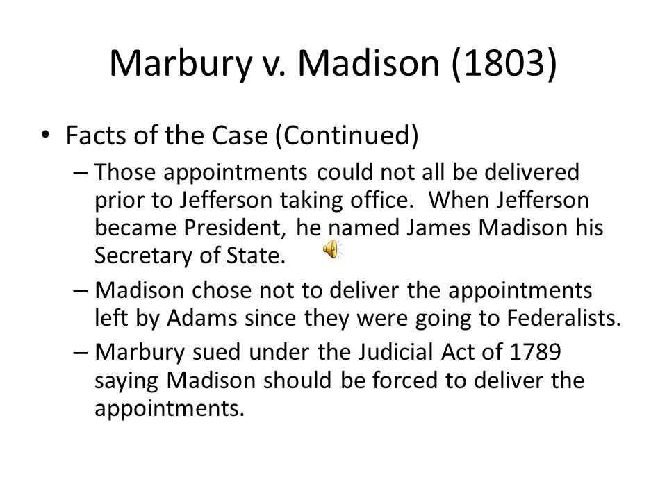 Marbury v. Madison (1803) Facts of the Case (Continued)