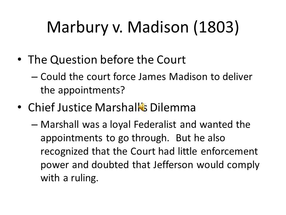 Marbury v. Madison (1803) The Question before the Court
