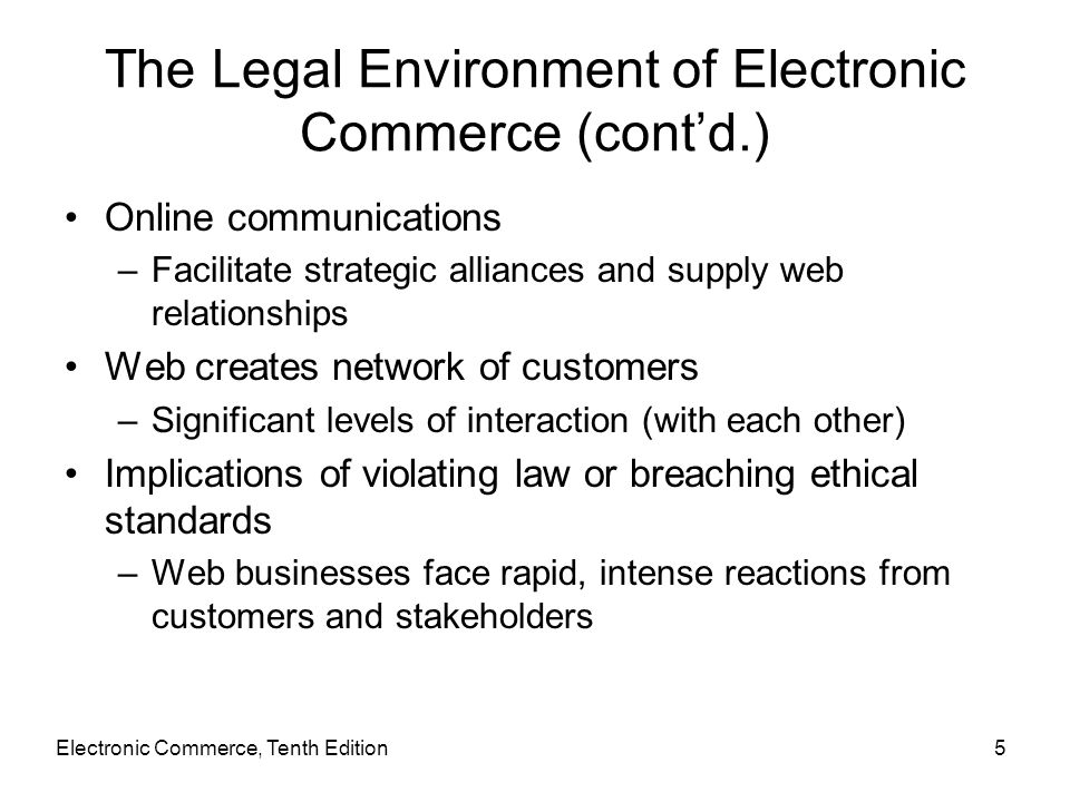 The Legal Environment of Electronic Commerce (cont'd.)