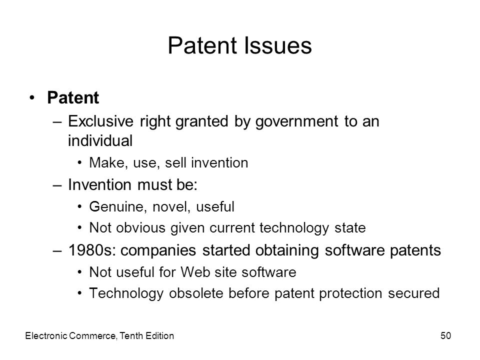 Patent Issues Patent. Exclusive right granted by government to an individual. Make, use, sell invention.