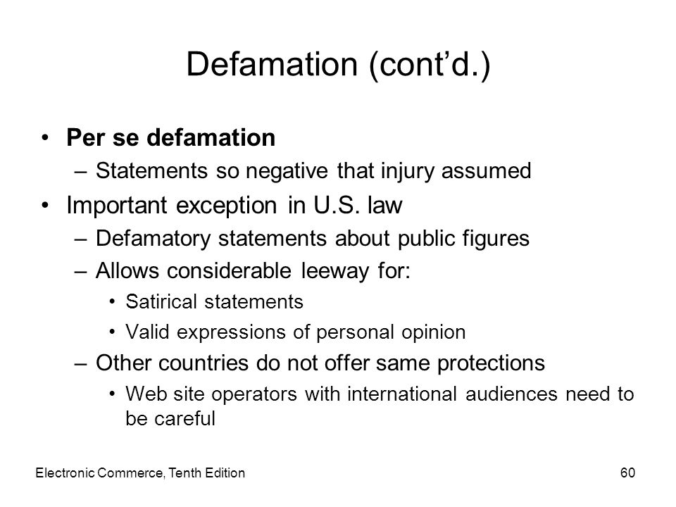 Defamation (cont'd.) Per se defamation Important exception in U.S. law