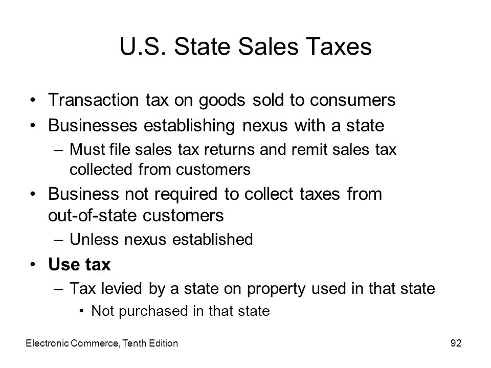 U.S. State Sales Taxes Transaction tax on goods sold to consumers