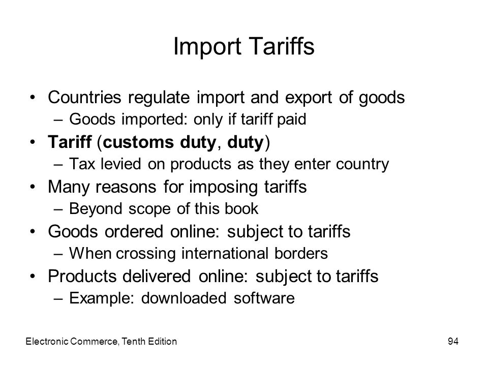 Import Tariffs Countries regulate import and export of goods