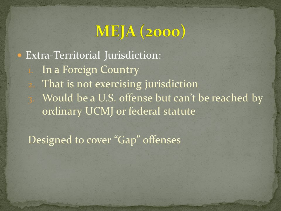 MEJA (2000) Extra-Territorial Jurisdiction: In a Foreign Country