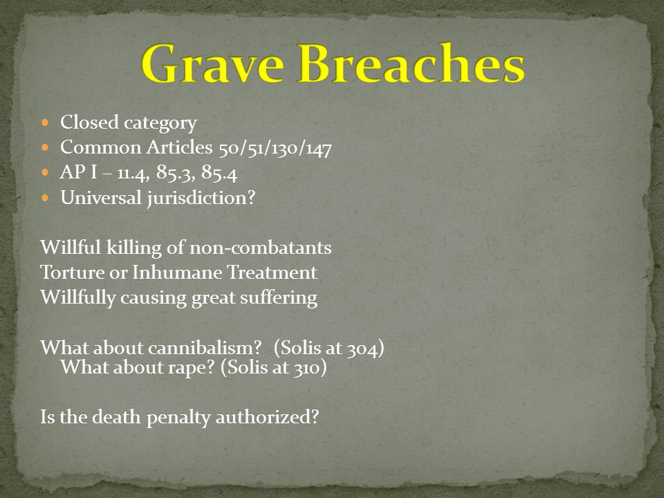 Grave Breaches Closed category Common Articles 50/51/130/147