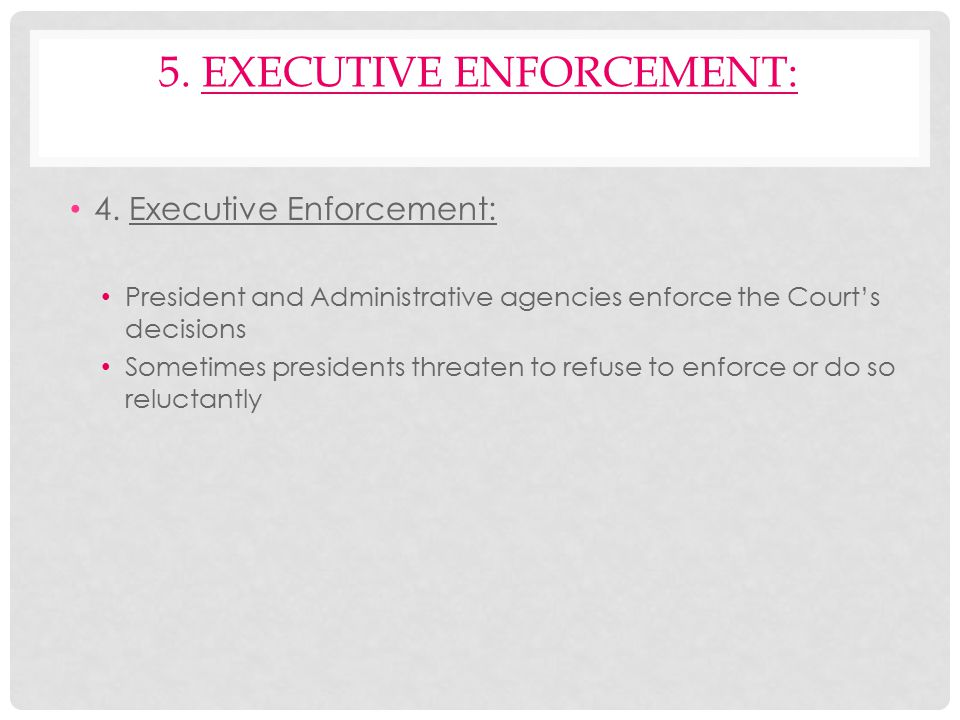 5. Executive Enforcement: