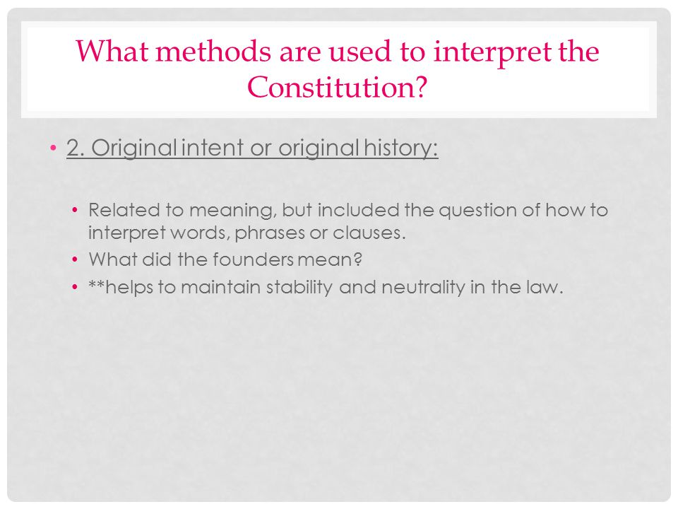 What methods are used to interpret the Constitution