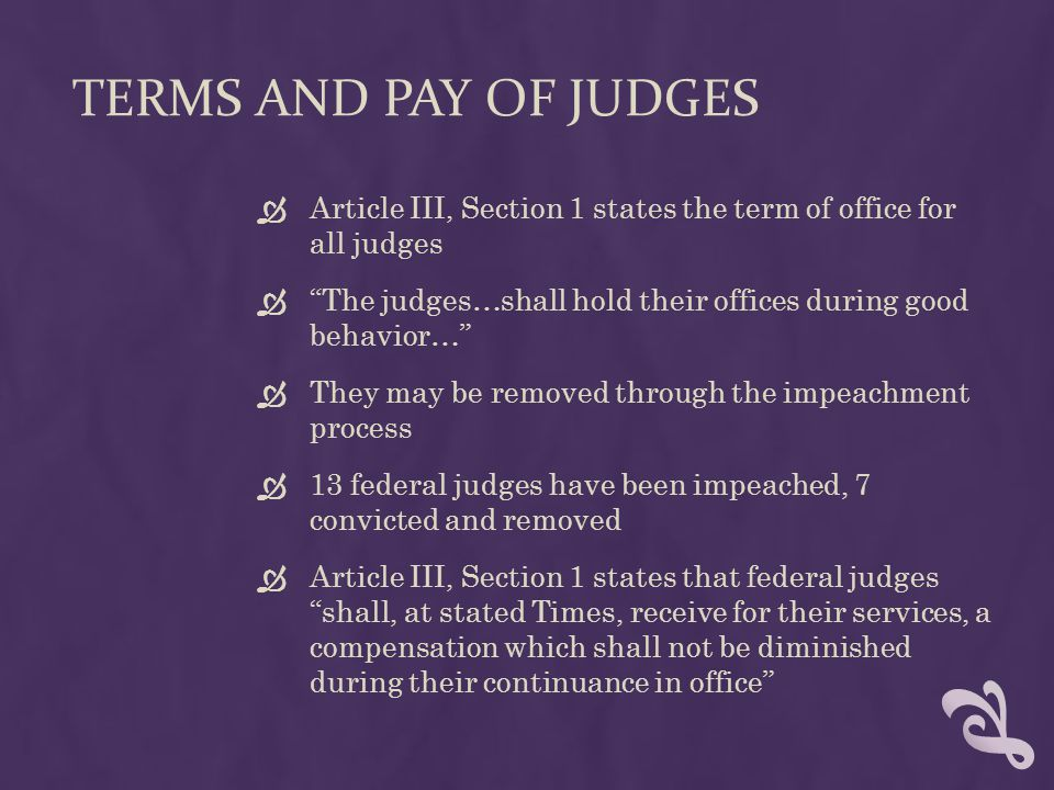 TERMS AND PAY OF JUDGES Article III, Section 1 states the term of office for all judges.