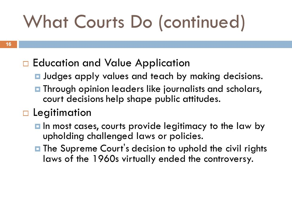What Courts Do (continued)