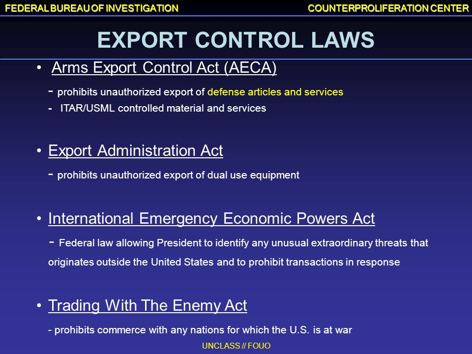 EXPORT CONTROL LAWS Arms Export Control Act (AECA)