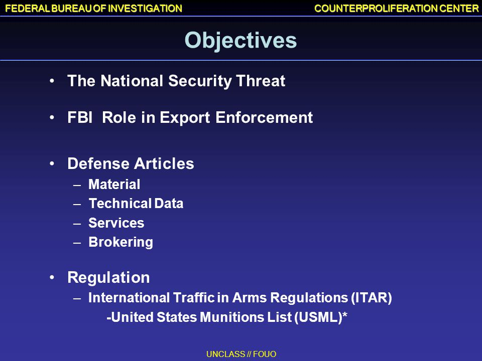 Objectives The National Security Threat FBI Role in Export Enforcement