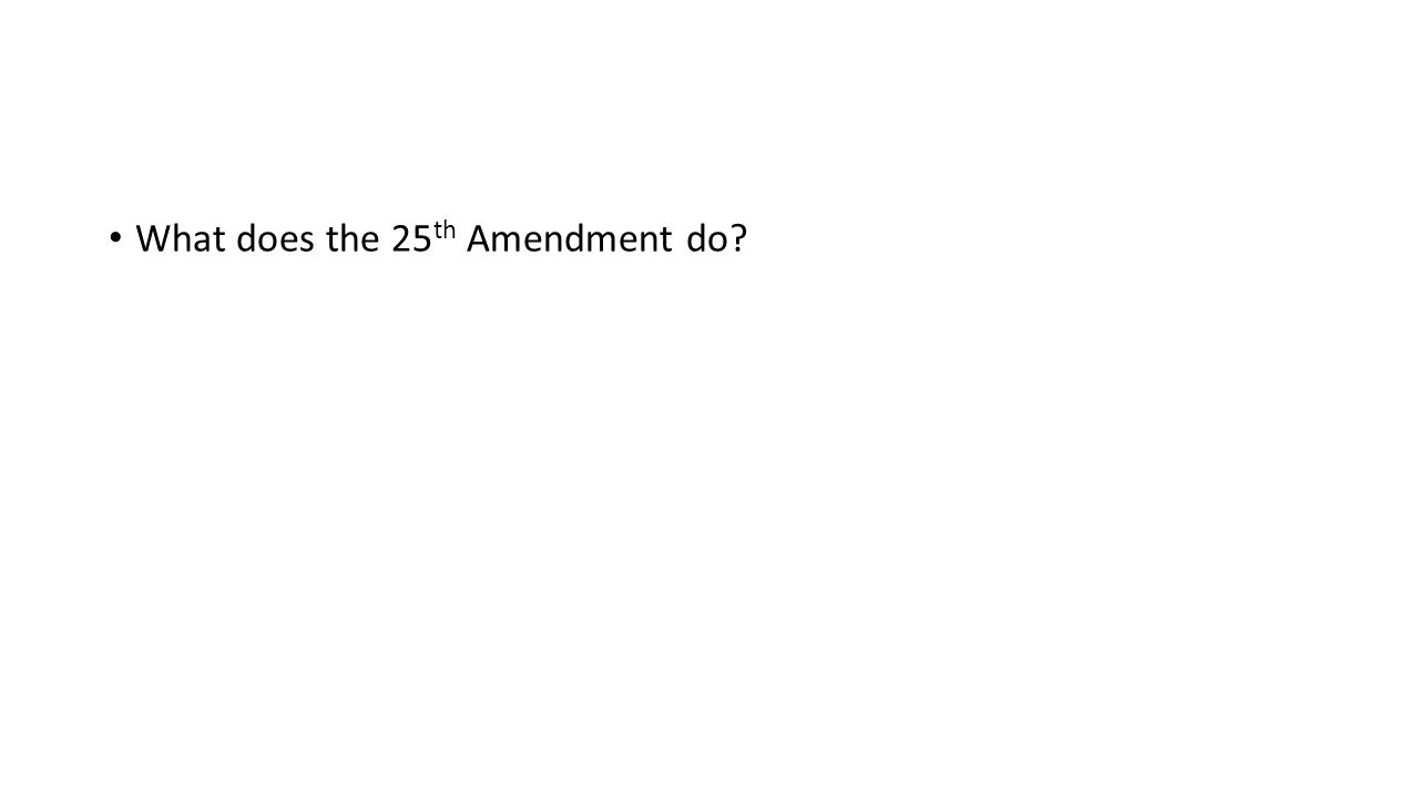 What does the 25th Amendment do