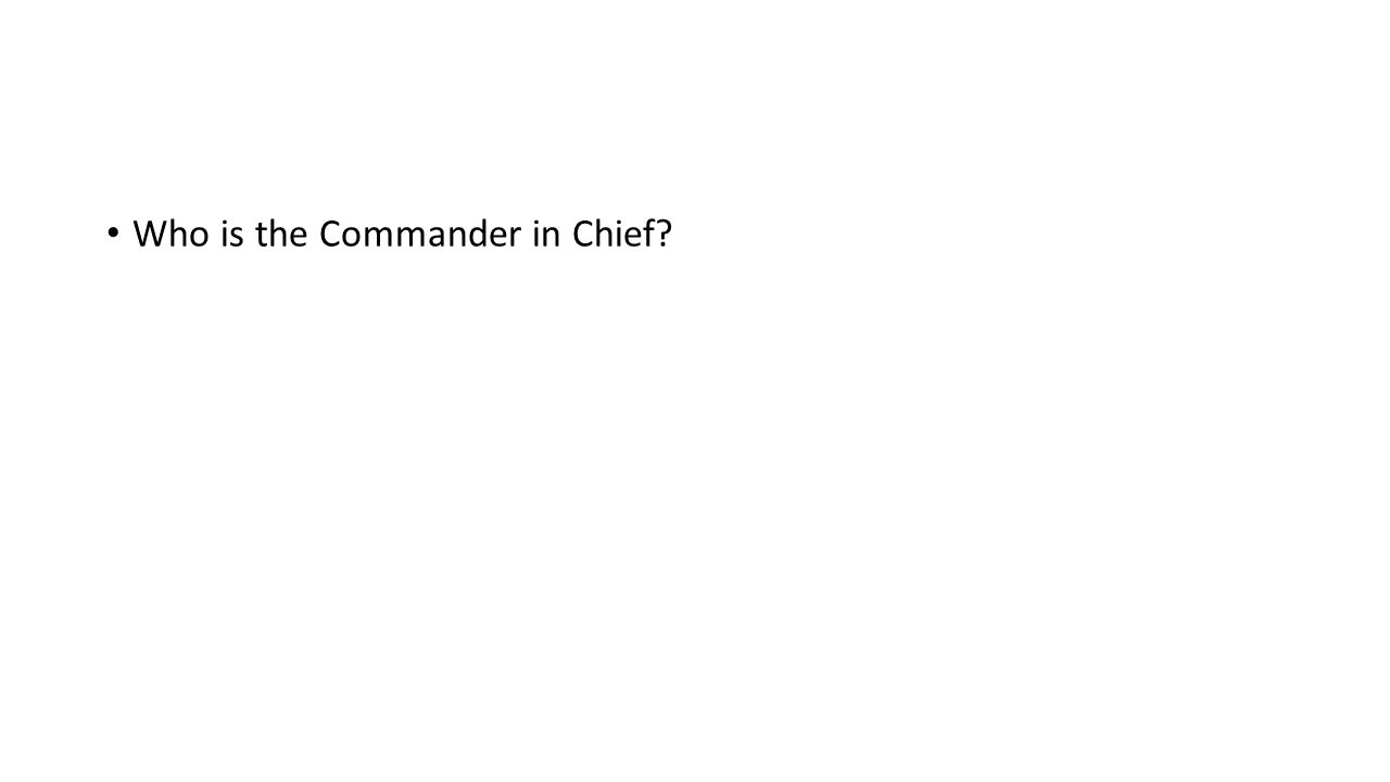 Who is the Commander in Chief