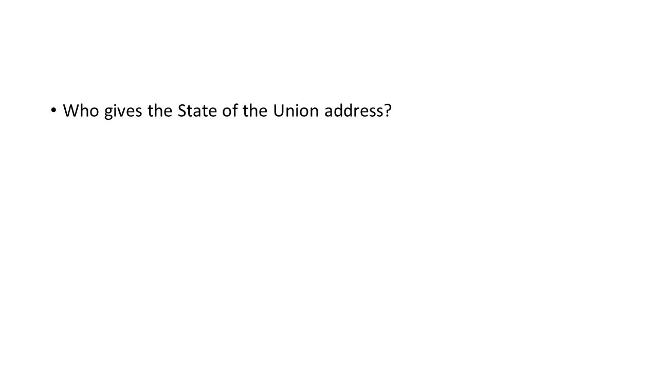 Who gives the State of the Union address