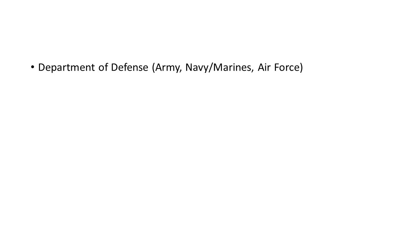 Department of Defense (Army, Navy/Marines, Air Force)