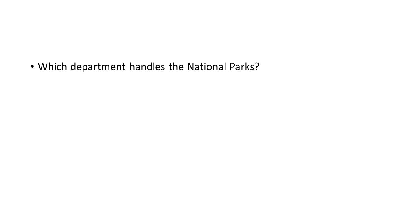 Which department handles the National Parks