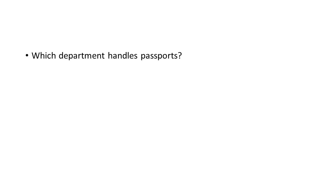 Which department handles passports