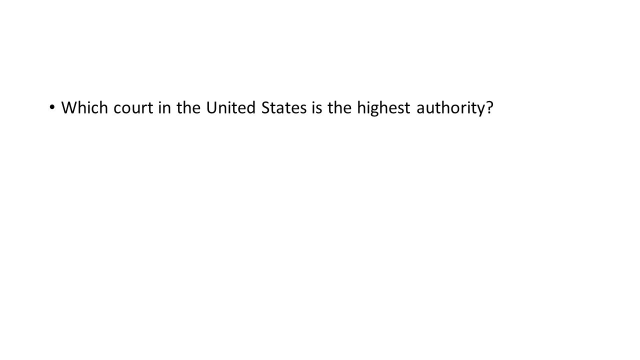 Which court in the United States is the highest authority
