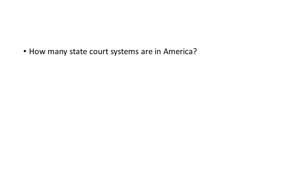 How many state court systems are in America
