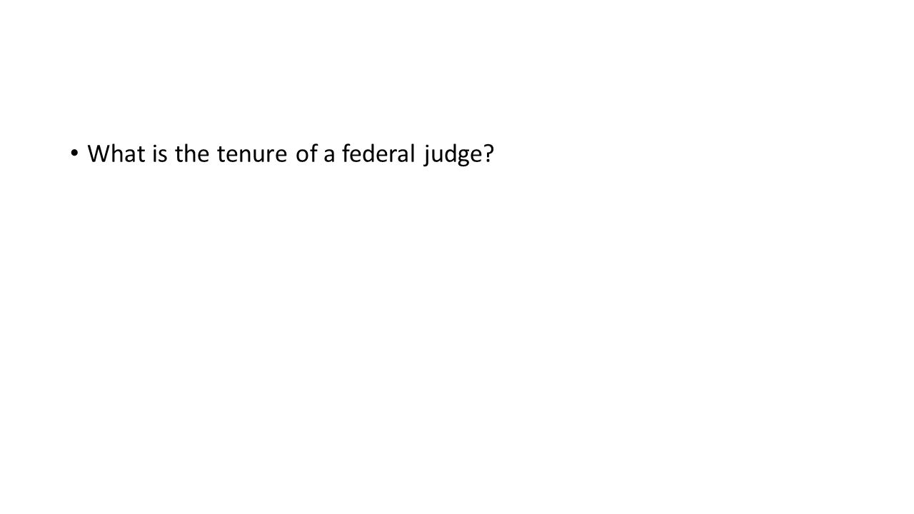 What is the tenure of a federal judge