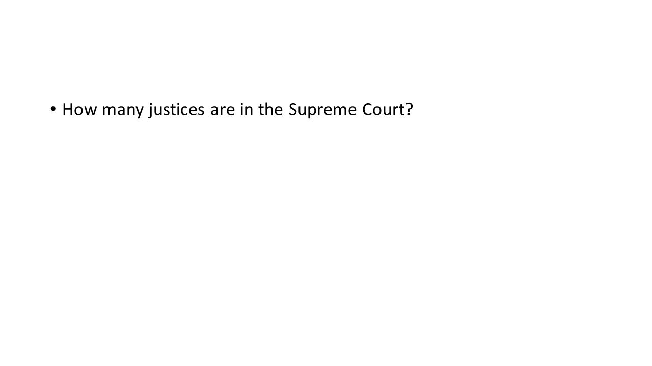 How many justices are in the Supreme Court