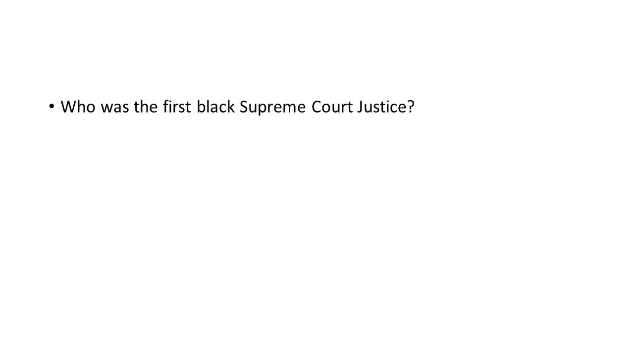 Who was the first black Supreme Court Justice