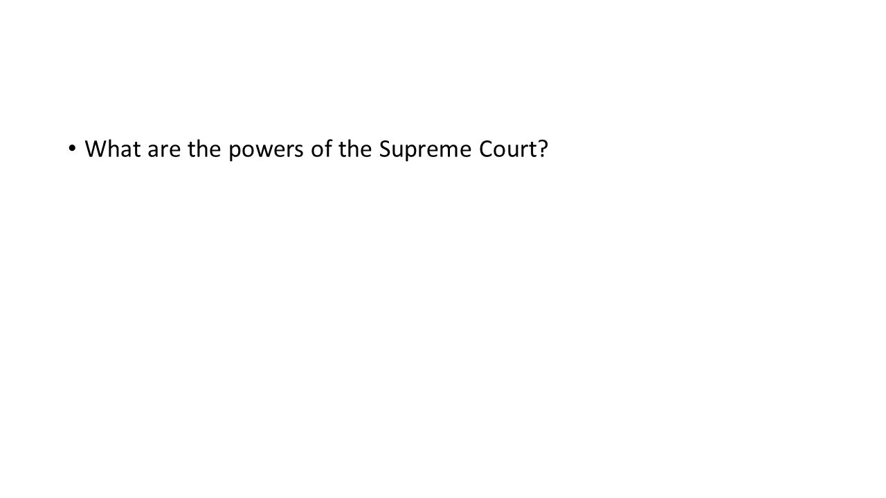 What are the powers of the Supreme Court