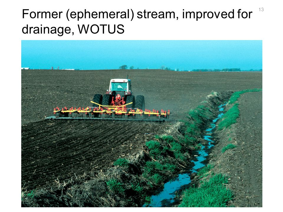 Former (ephemeral) stream, improved for drainage, WOTUS