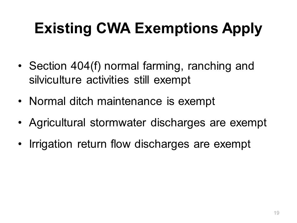 Existing CWA Exemptions Apply