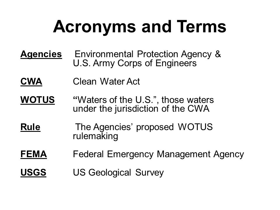 Acronyms and Terms Agencies Environmental Protection Agency & U.S. Army Corps of Engineers.