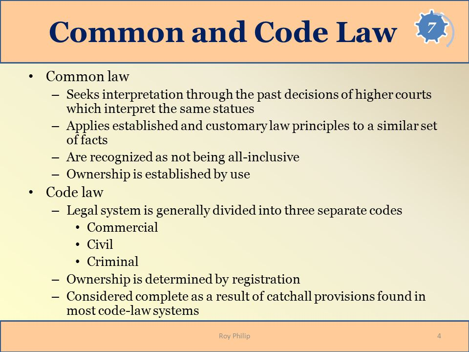 Common and Code Law Common law Code law