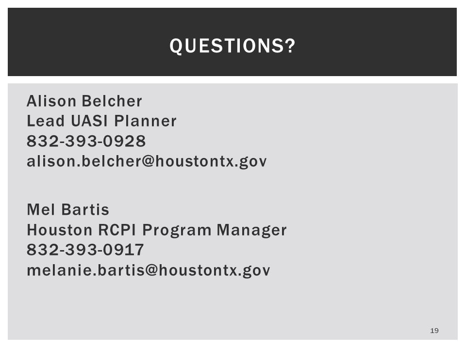 Questions Alison Belcher Lead UASI Planner 832-393-0928 alison.belcher@houstontx.gov.