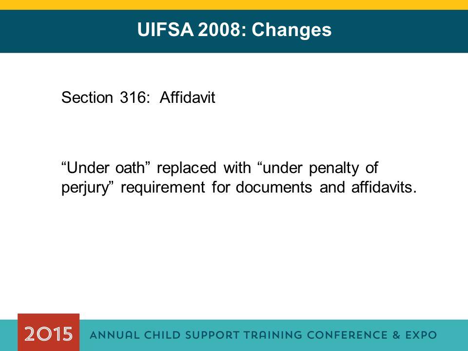UIFSA 2008: Changes Section 316: Affidavit