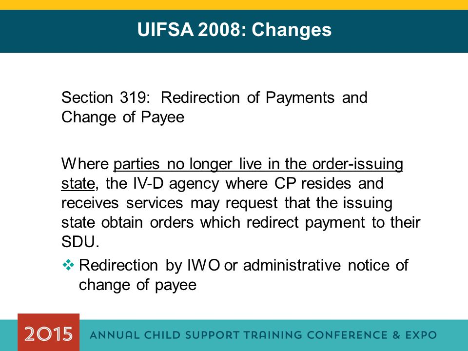 UIFSA 2008: Changes Section 319: Redirection of Payments and Change of Payee.