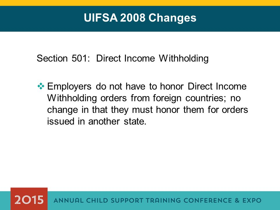 UIFSA 2008 Changes Section 501: Direct Income Withholding