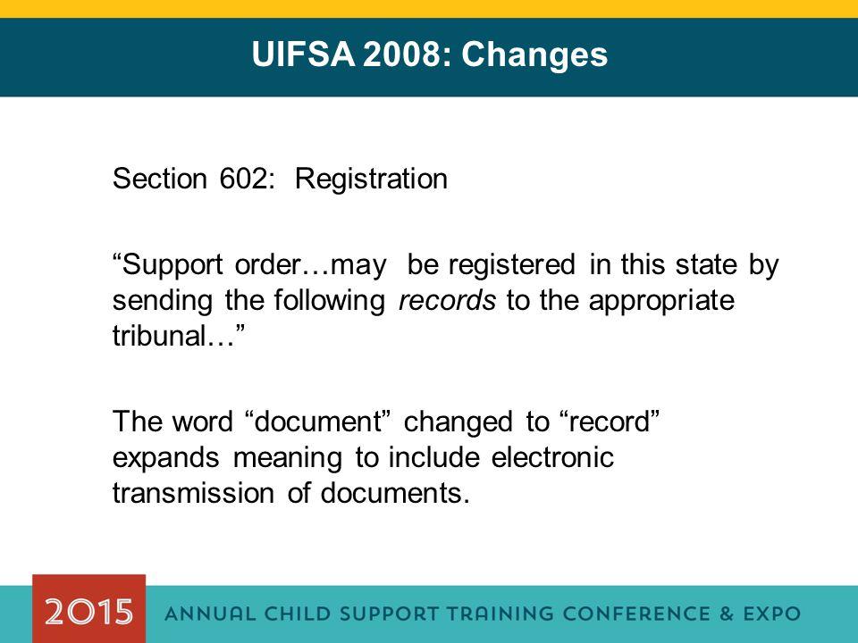 UIFSA 2008: Changes Section 602: Registration
