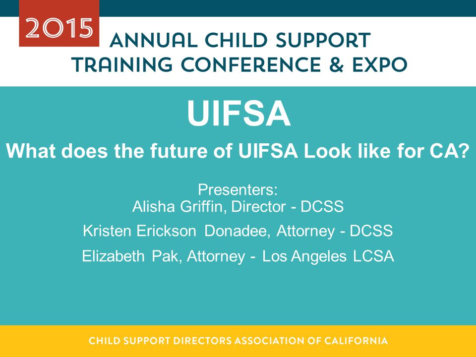 UIFSA What does the future of UIFSA Look like for CA