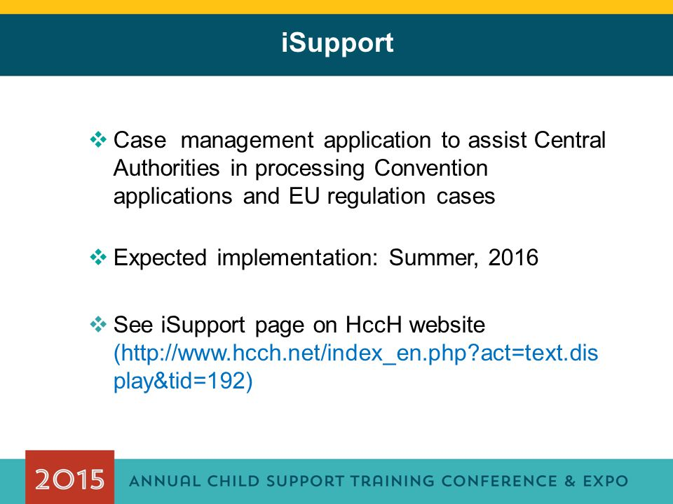 iSupport Case management application to assist Central Authorities in processing Convention applications and EU regulation cases.