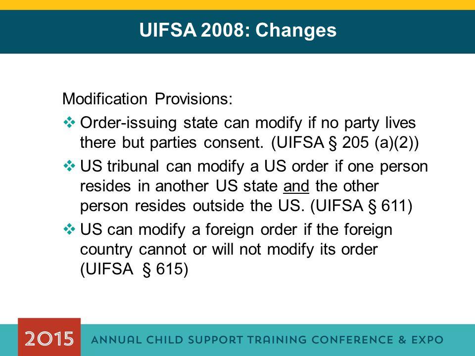 UIFSA 2008: Changes Modification Provisions: