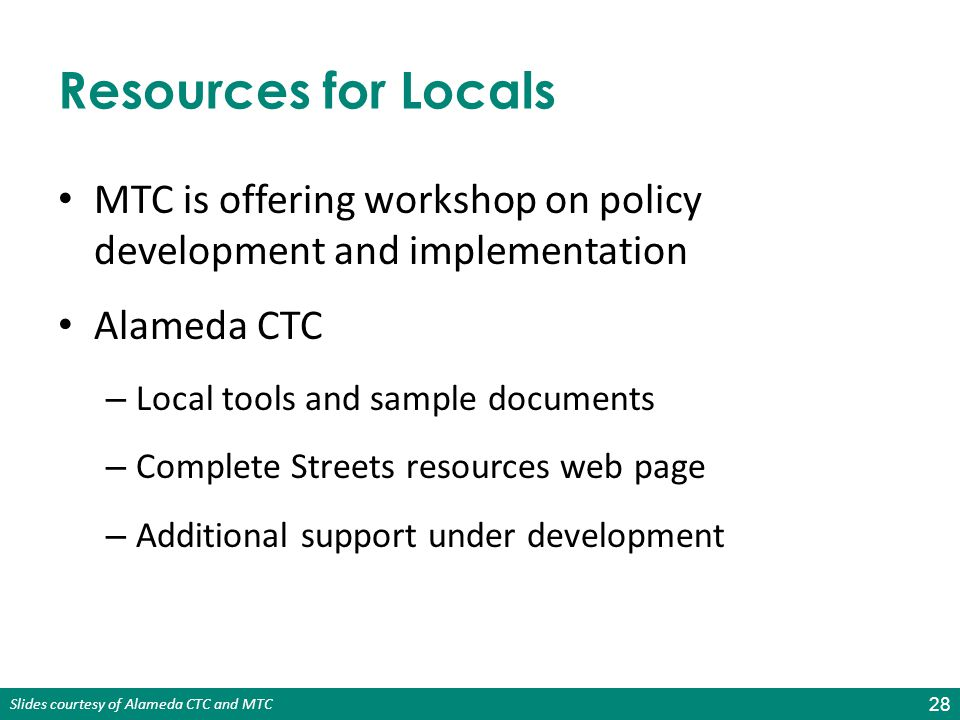 Resources for Locals MTC is offering workshop on policy development and implementation. Alameda CTC.