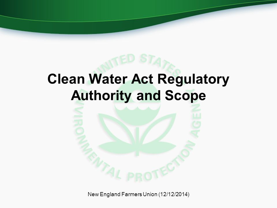 Clean Water Act Regulatory Authority and Scope