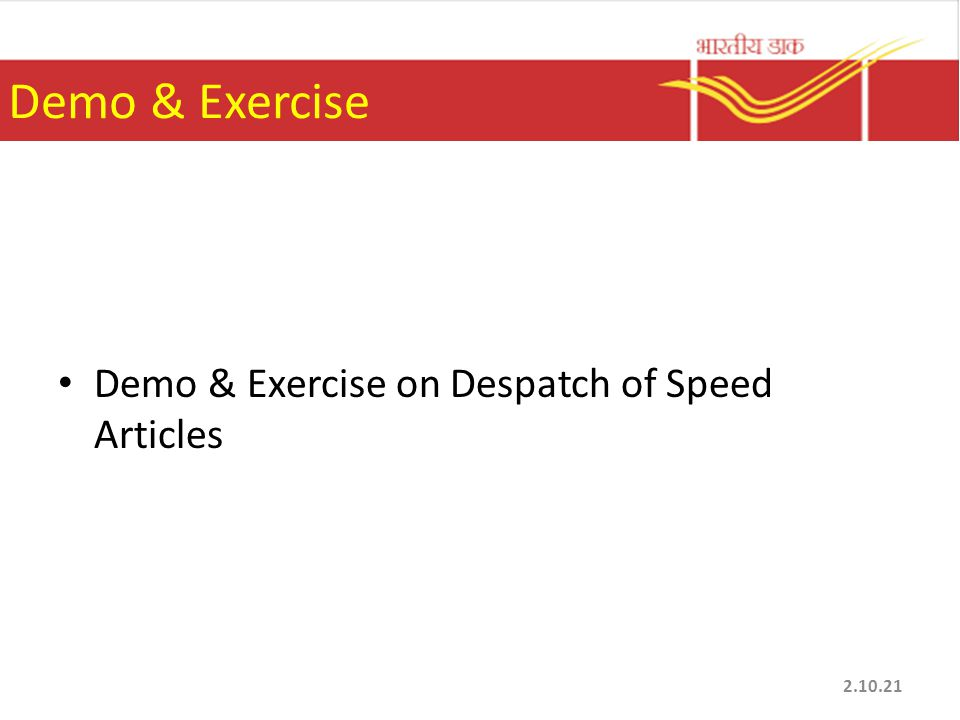 Demo & Exercise Demo & Exercise on Despatch of Speed Articles