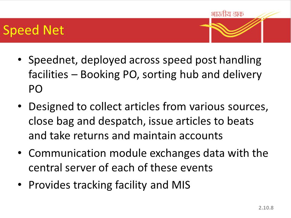 Speed Net Speednet, deployed across speed post handling facilities – Booking PO, sorting hub and delivery PO.