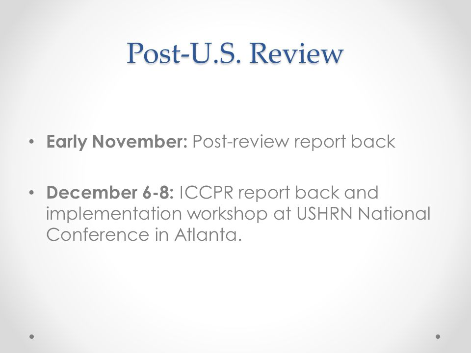 Post-U.S. Review Early November: Post-review report back