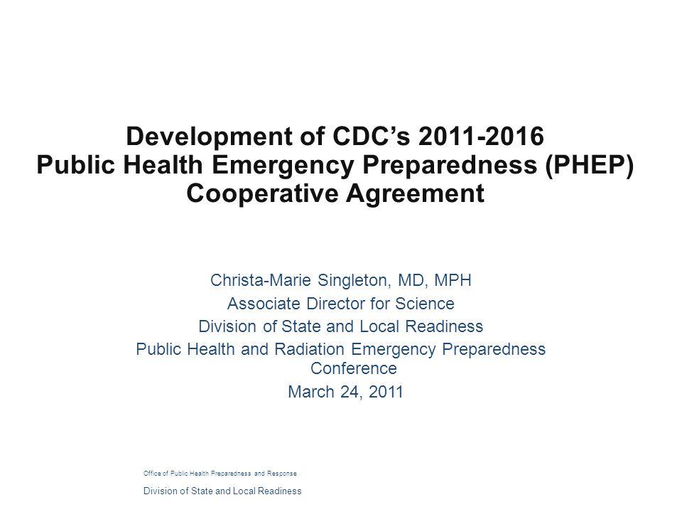 Development of CDC's 2011-2016 Public Health Emergency Preparedness (PHEP) Cooperative Agreement