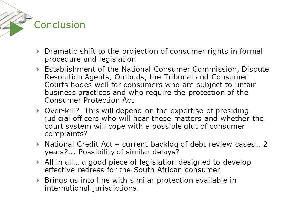 Conclusion Dramatic shift to the projection of consumer rights in formal procedure and legislation.