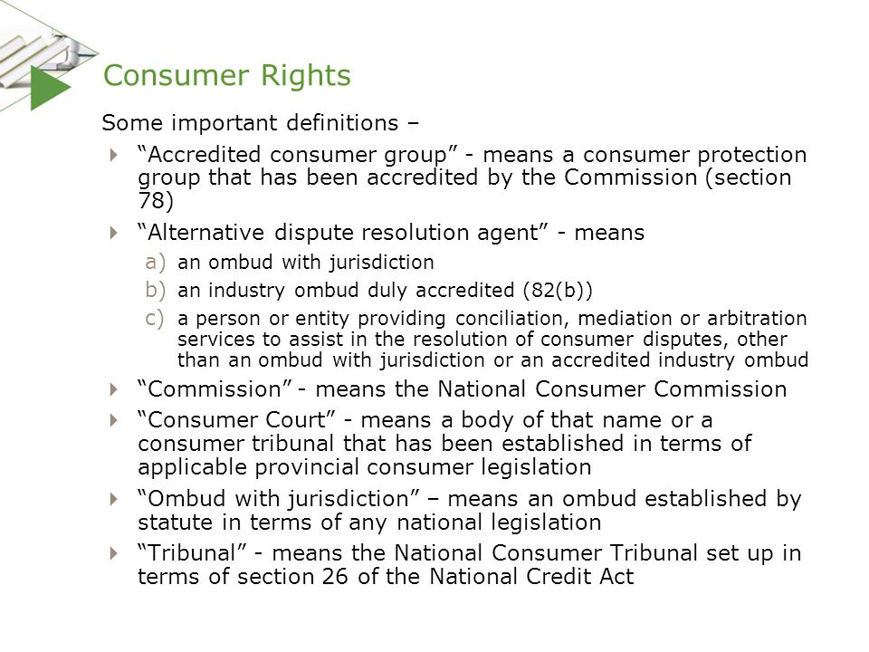Consumer Rights Some important definitions –